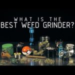 What is The Best Weed Grinder? (For your cannabis needs): Cannabasics #112